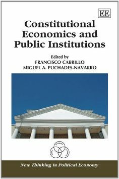 Constitutional economics and public institutions : essays in honour of José Casas Pardo / edited by Francisco Cabrillo, Miguel A. Puchades-Navarro (2013)