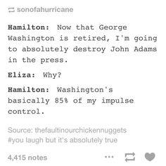 I love how they refer to Alexander as Hamilton and Eliza HAMILTON as just Eliza. Like who's talking?