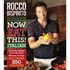 'Now Eat This! Italian: Favorite Dishes from the Real Mamas of Italy--All Under 350 Calories' by Rocco DiSpirito ---- Weight-conscious readers no longer have to deprive themselves of the ever-popular cuisine of Italy. NOW EAT THIS! ITALIAN is the solut. Rocco Dispirito, Italian Dishes, Italian Recipes, Italian Cookbook, Italian Cooking, What's Cooking, Cooking Ideas, Italian Foods, Cooking Games