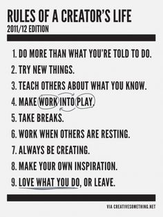 Rules of a creator's life. Good points to live by!