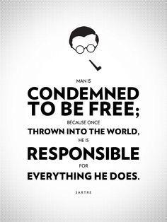 """""""El hombre está condenado a ser libre; porque una vez es arrojado al mundo, es responsable de todo lo que hace."""" ¿Cuáles son las claves del pensamiento de Sartre al respecto de la Responsabilidad? Haz una síntesis y reflexión propia a partir del fragmento sobre Sartre de la página 201 de tu libro de texto."""