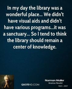 Norman Mailer on Libraries.