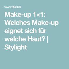 Make-up 1×1: Welches Make-up eignet sich für welche Haut?   Stylight
