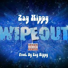 WipeOut(Prod. By Zay Hippy) by Zay Hippy on SoundCloud