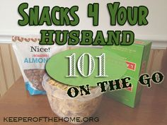 101 Snacks On The Go...Plus a few tips for the wife whose husband isn't quite on board with getting healthy.