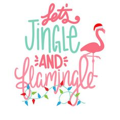 Silhouette Design Store: Let's Jingle And Flamingle Tropical Christmas, Beach Christmas, Coastal Christmas, Pink Christmas, Christmas Svg, Christmas Wishes, Christmas Shirts, Christmas Holidays, Christmas Wreaths