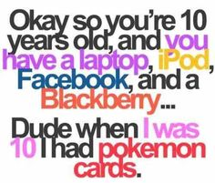 Life certainly has changed....