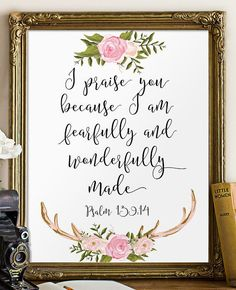 """I praise you, for I am fearfully and wonderfully made - Verse from Psalm 139:14 ________________________________________________________ This artwork is an INSTANT DOWNLOAD. You will receive digital files to print on your own. PRINTABLE SIZES INCLUDED You will receive both PDF and JPG files of the following sizes. If you would like this print in another size that is not mentioned below, please contact me before purchasing! - 5"""" x 7"""" - 8"""" x 10"""" - 11"""" x 14"""" HERE IS HOW IT WORKS: - Purchase…"""