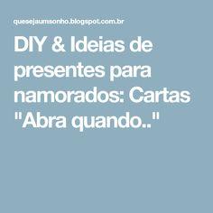 """DIY & Ideias de presentes para namorados: Cartas """"Abra quando.."""""""