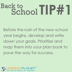 Back to School Tip #1: Before the rush of the new school year begins, develop and write down your goals. Prioritize and map them into your plan book to pave the way for success.