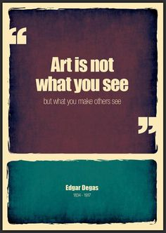 Art is not what you see.....