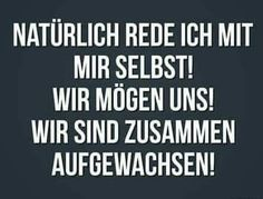 ... und ich kann mir wenigstens vertrauen ... Funny Quotes, Funny Memes, Jokes, Psychology Humor, One Word Quotes, German Quotes, Facebook Humor, Good Thoughts, True Words
