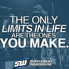 The only limits in life are the ones you make! Fitness, Motivation, Supplements, Gym, Nutrition, Health, Exercise, Workout, Performance, Success