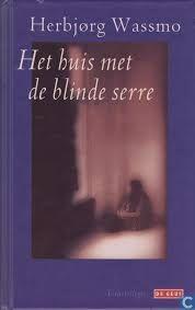 Gelezen april 2014 - 4* Boek voor de maand april van de FB- groep Literatuur uit het hoge noorden: Herbjorg Wassmo - Het huis met de blinde serre - Tip van Ellen **** (*)