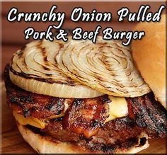 Crunchy Onion Pull Pork & Beef Burger Recipe from The BBQ Man