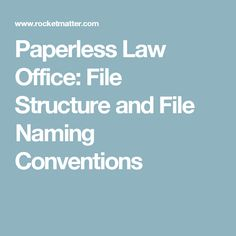 Paperless Law Office: File Structure and File Naming Conventions