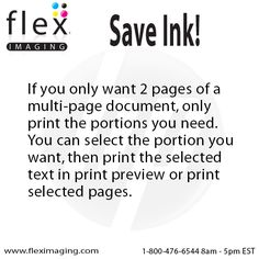 Select and print only what you really want to print to save ink.  http://www.fleximaging.com   #PrintTip
