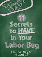 11 Secrets to Have in Your Labor Bag—For Women Only | Live Like You Are Rich