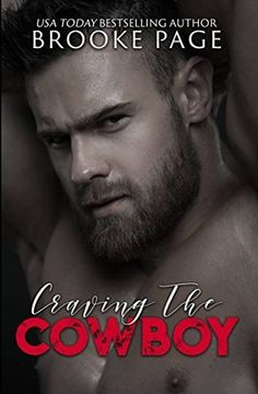 NEW RELEASE Craving the Cowboy by Brooke Page Amazon: https://smile.amazon.com/dp/B07335NGBJ	 IBook's: https://itunes.apple.com/us/book/craving-the-cowboy/id1249177151	  Goodreads: https://www.goodreads.com/book/show/35497439-craving-the-cowboy