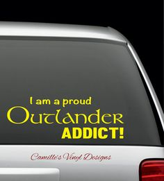 Outlander I am a proud Outlander Addict! Car Laptop Vinyl Decal Sticker Jamie Fraser Diana Gabaldon Geek Book Scotland Reader Addict