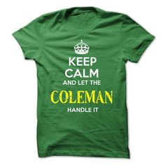 COLEMAN KEEP CALM Team - #gift for dad #thank you gift. CHECK PRICE => https://www.sunfrog.com/Valentines/COLEMAN-KEEP-CALM-Team-56877345-Guys.html?68278