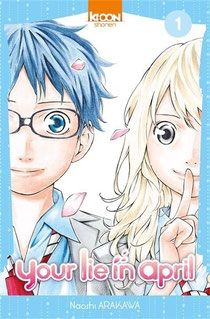 Your Lie in April - Naoshi Arakawa - Site de opaledefeu !