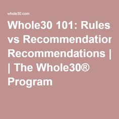 Whole30 101: Rules vs Recommendations   The Whole30® Program