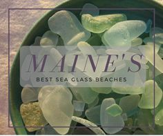 Maine sea glass is the absolute best for crafts and decorating!