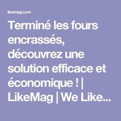 Terminé les fours encrassés, découvrez une solution efficace et économique ! | LikeMag | We Like You