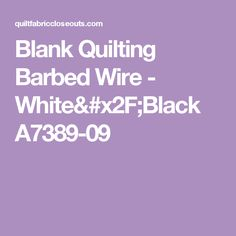 Blank Quilting Barbed Wire - White/Black A7389-09