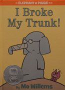 I Broke My Trunk , written and illustrated by Mo Willems, published by Hyperion Books for Children, an imprint of Disney Book Group     In this installment of Elephant and Piggie's adventures, Piggie is very concerned because his best friend, Gerald the Elephant, has broken his trunk.  Gerald proceeds to tell Piggie a long, rambling story about how it happened.