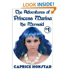 The Adventures of Princess Marina the Mermaid (Book 1): Caprice Hokstad: Amazon.com: Kindle Store