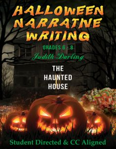 HAUNTED HOUSE - HALLOWEEN NARRATIVE WRITING - This CC aligned, student directed, Halloween narrative writing lesson is for grades 6 - 8. It allows students to write a narrative story about a haunted house that is real or imagined. Students brainstorm ideas, build their paragraphs, edit their papers, write their final paper, and grade it themselves before handing it in for the teachers final grade. Grading time is significantly reduced for the teacher, and students enjoy the lesson. $