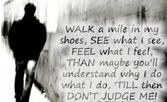 Pages from My Life: Walk alone, but have a good pair of shoes.