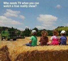 We used to sit for hours watching the field get cut..and then baled..peel the paint off the wooden steps and check the bales for snakes before we played on them. Ah the time before high school and homework