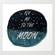 Fly Me to The Moon Art Print Promoters - $15.00