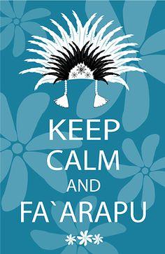 KEEP CALM AND FA'ARAPU!!! More