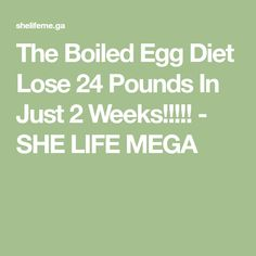 The Boiled Egg Diet Lose 24 Pounds In Just 2 Weeks!!!!! - SHE LIFE MEGA Boiled Egg Diet, Boiled Eggs, Egg Weight, Stop Eating, Weight Loss Plans, Lost, Healthy Recipes, How To Plan, Cummins