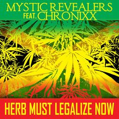 Mystic Revealers featuring Chronixx - Herb Must Legalize Now