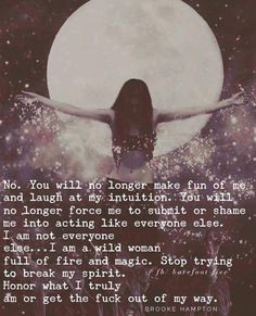 Get the fuck outa my way! Gypsy Soul Quotes, Witch Quotes, Look At The Moon, Quotes That Describe Me, Piece Of Me, Finding Peace, Everyone Else, Happy Thoughts, Spiritual Quotes