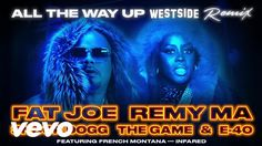 Fat Joe, Remy Ma, Snoop Dogg, The Game, E-40 - All The Way Up (Westside ... Fat Joe, French Montana, Snoop Dogg, Rap Music, All The Way, No Way, Hip Hop, Itunes, Games