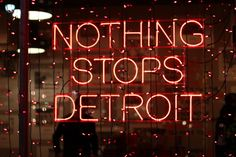 Nothing Stops #Detroit sign, I think it was on #Woodward Av.
