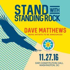 Stand with Standing Rock - Dave Mathews & more artists to hold benefit concert 11/27 in DC