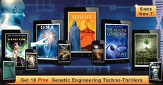 Free * 10 Genetic Engineering TechnoThriller eBooks just for you. * Ends Nov 7