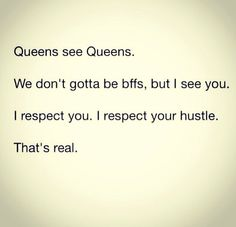 Queens - I see ya girl. No need for us to be enemies. Best wishes 2 ya!