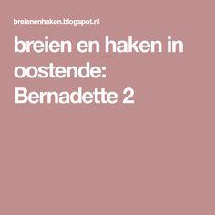 breien en haken in oostende: Bernadette 2