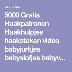 5000 Gratis Haakpatronen Haakhulpjes haaksteken video babyjurkjes babyslofjes babyvestjes babydekens Knitting Patterns, African Flowers, Make Your Own Clothes, Free Crochet, Free Pattern, Stitch, Needlework, How To Make, Amigurumi