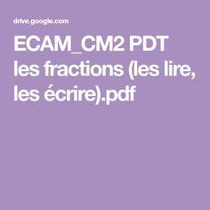ECAM_CM2 PDT les fractions (les lire, les écrire).pdf Fractions