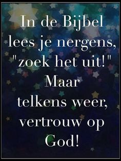 Vertrouw op Hem.. Ook als je iets niet begrijpt.. Proverbs Quotes, Faith Quotes, Bible Quotes, Me Quotes, Christian Pictures, Christian Quotes, Christian Religions, Quotes And Notes, Faith Hope Love