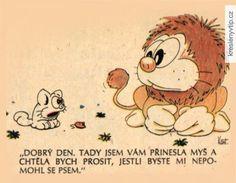 Tady jsem vám přinesla myš a chtěla bych prosit… Funny Memes, Jokes, Winnie The Pooh, Disney Characters, Fictional Characters, Humor, Teddy Bear, Animals, Den